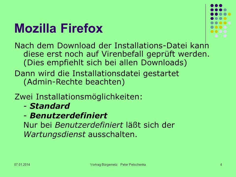 07.01.2014Vortrag Bürgernetz: Peter Petschenka25 Mozilla Firefox Bitte stellen Sie jetzt Ihre Fragen