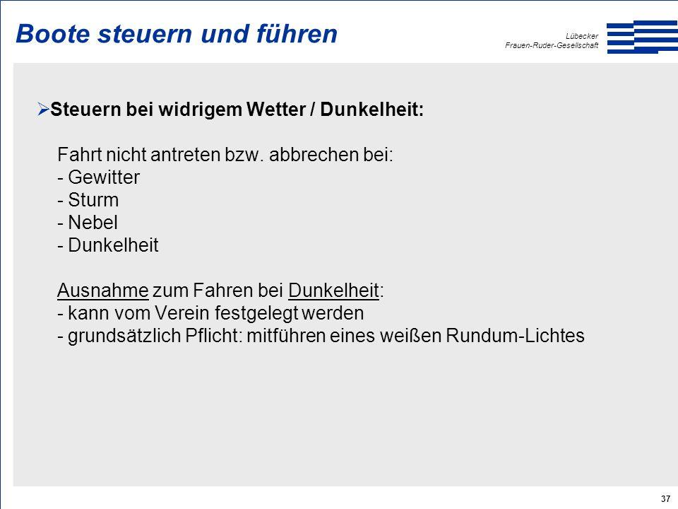 Lübecker Frauen-Ruder-Gesellschaft 37 Boote steuern und führen  Steuern bei widrigem Wetter / Dunkelheit: Fahrt nicht antreten bzw.
