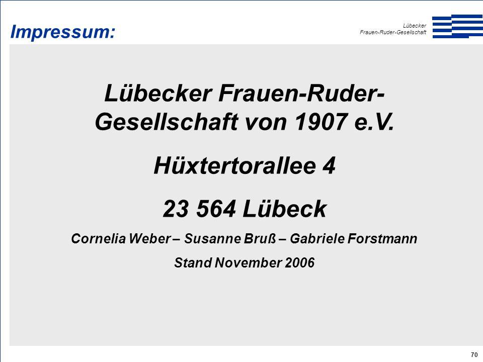 Lübecker Frauen-Ruder-Gesellschaft 70 Impressum: Lübecker Frauen-Ruder- Gesellschaft von 1907 e.V.