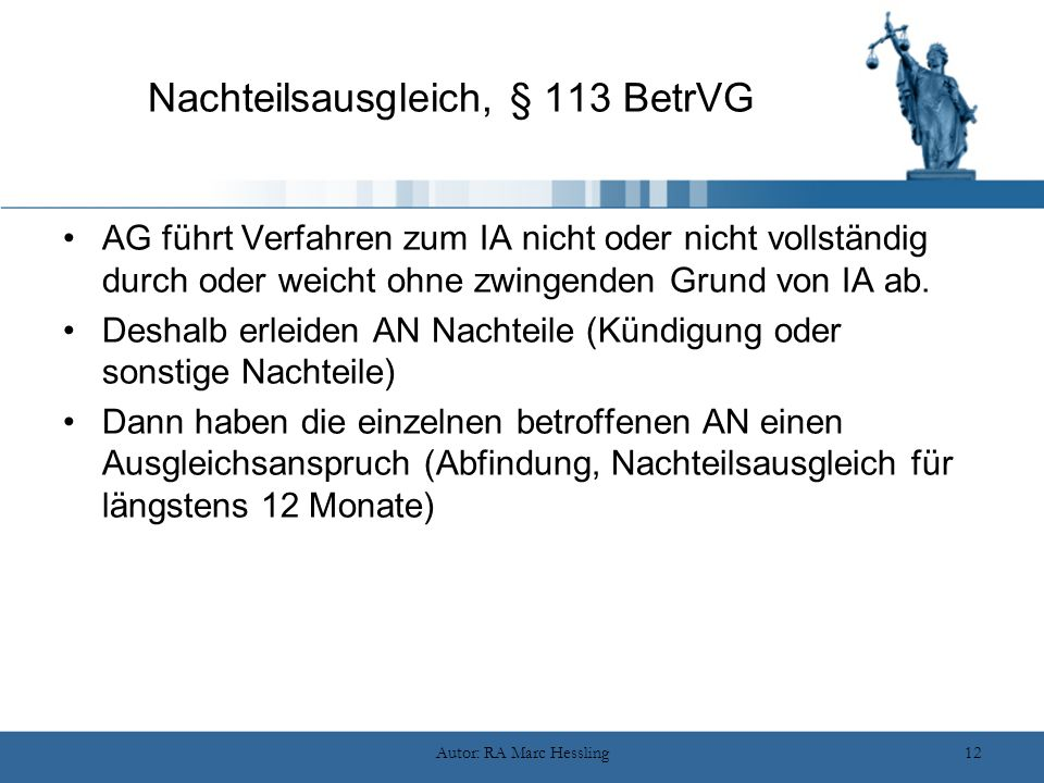 Autor: RA Marc Hessling12 Nachteilsausgleich, § 113 BetrVG AG führt Verfahren zum IA nicht oder nicht vollständig durch oder weicht ohne zwingenden Gr