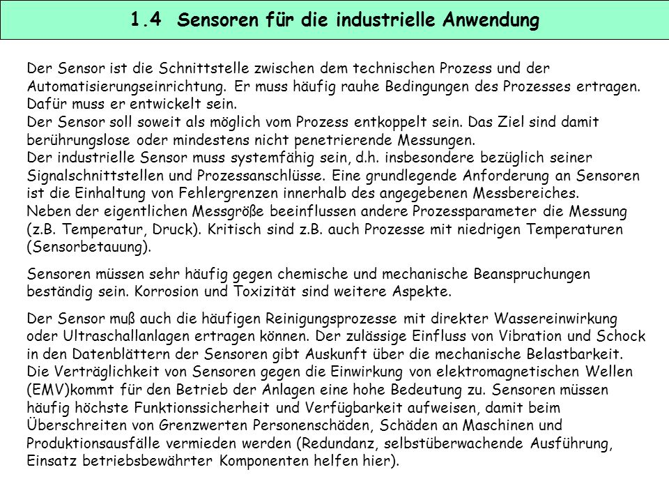 6.2 Ultraschallsensoren – physikalisches Prinzip Bei Ultraschallsensoren werden die Laufzeiten der ausgesendeten Impulse gemessen.