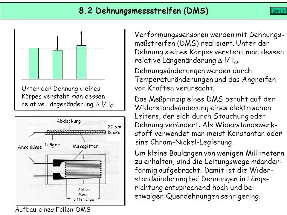 8.1 Kraft-, Druck- und Beschleunigungssensoren Die Kraft-, Druck- und Beschleunigungsmessung sind aus physikalischer Sicht eng miteinander verwandt. S