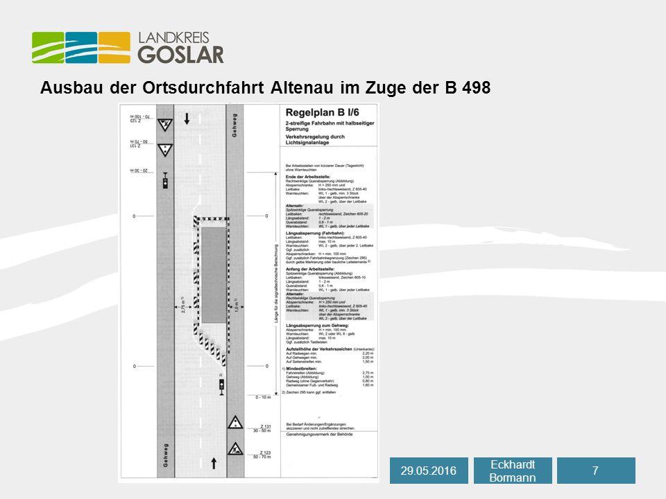 Ausbau der Ortsdurchfahrt Altenau im Zuge der B 498 29.05.20167 Eckhardt Bormann