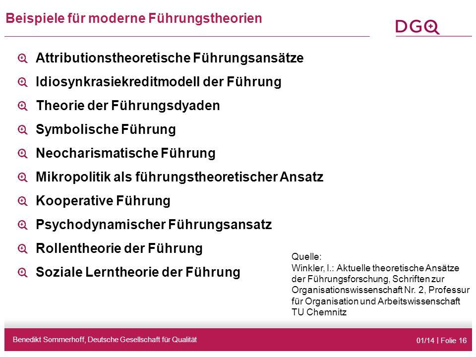 01/14 | Folie 16 Beispiele für moderne Führungstheorien Benedikt Sommerhoff, Deutsche Gesellschaft für Qualität Attributionstheoretische Führungsansät