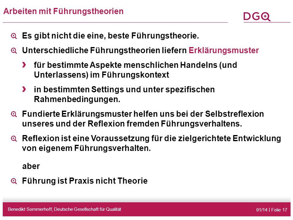 01/14 | Folie 17 Arbeiten mit Führungstheorien Benedikt Sommerhoff, Deutsche Gesellschaft für Qualität Es gibt nicht die eine, beste Führungstheorie.
