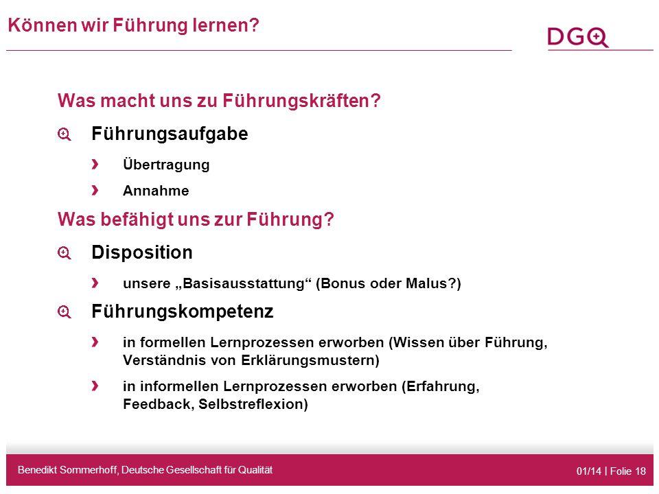 01/14 | Folie 18 Können wir Führung lernen? Benedikt Sommerhoff, Deutsche Gesellschaft für Qualität Was macht uns zu Führungskräften? Führungsaufgabe