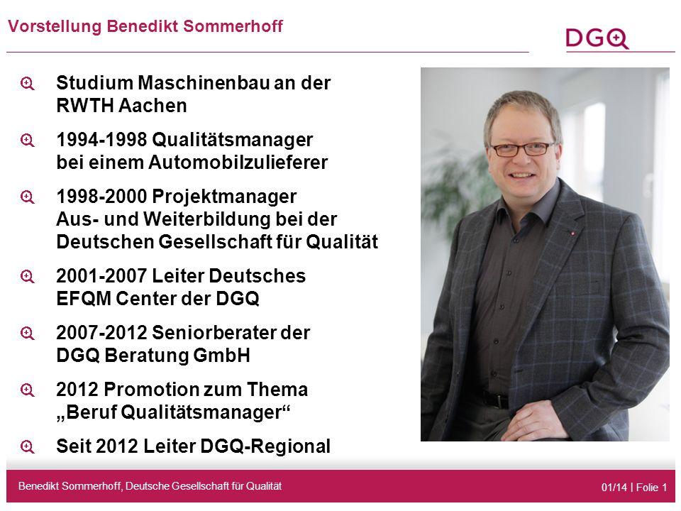01/14 | Folie 1 Benedikt Sommerhoff, Deutsche Gesellschaft für Qualität Vorstellung Benedikt Sommerhoff Studium Maschinenbau an der RWTH Aachen 1994-1
