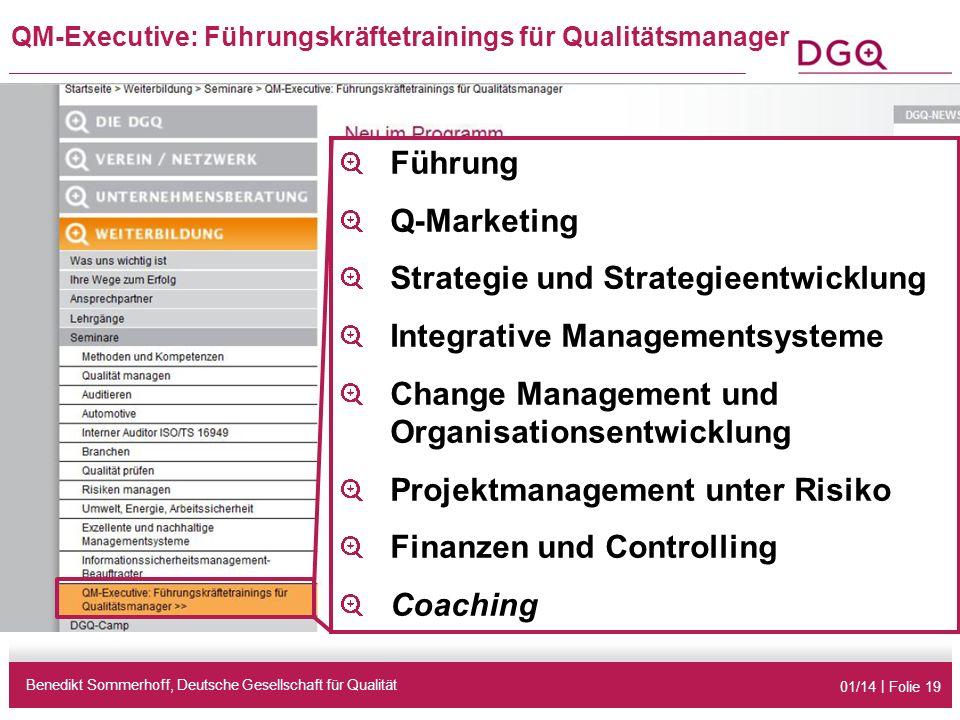 01/14 | Folie 19 QM-Executive: Führungskräftetrainings für Qualitätsmanager Benedikt Sommerhoff, Deutsche Gesellschaft für Qualität Führung Q-Marketin