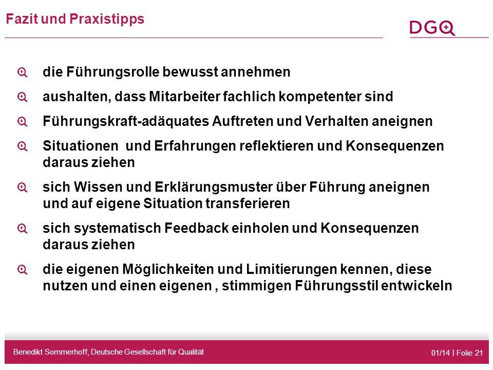 01/14 | Folie 21 Fazit und Praxistipps Benedikt Sommerhoff, Deutsche Gesellschaft für Qualität die Führungsrolle bewusst annehmen aushalten, dass Mita