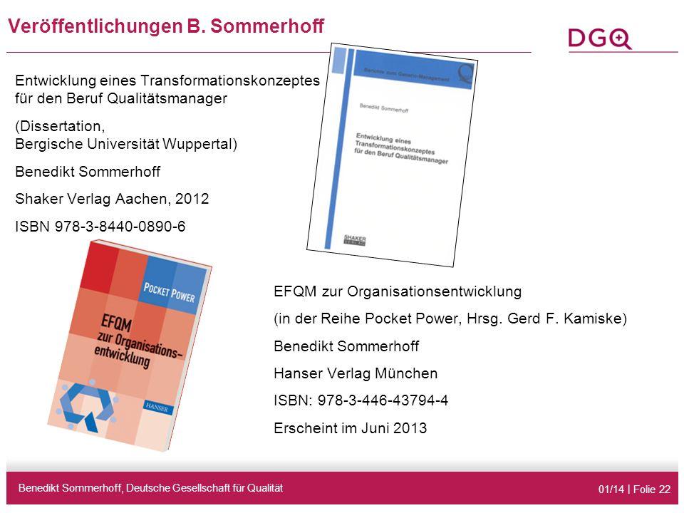 01/14 | Folie 22 Veröffentlichungen B. Sommerhoff Benedikt Sommerhoff, Deutsche Gesellschaft für Qualität Entwicklung eines Transformationskonzeptes f