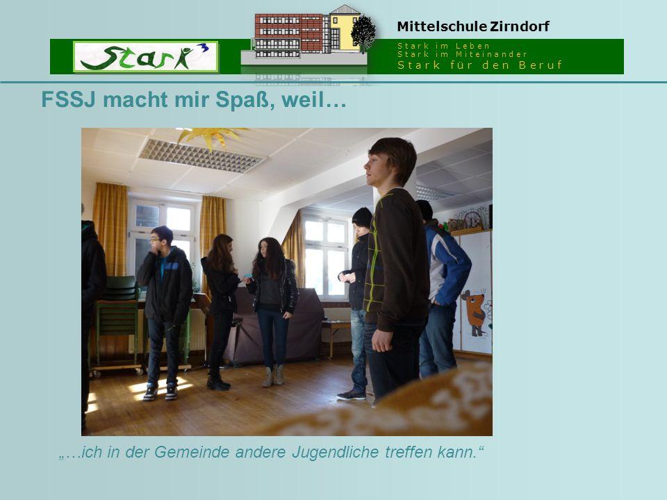 """S t a r k i m L e b e n S t a r k i m M i t e i n a n d e r S t a r k f ü r d e n B e r u f Mittelschule Zirndorf FSSJ macht mir Spaß, weil… """"…ich in"""