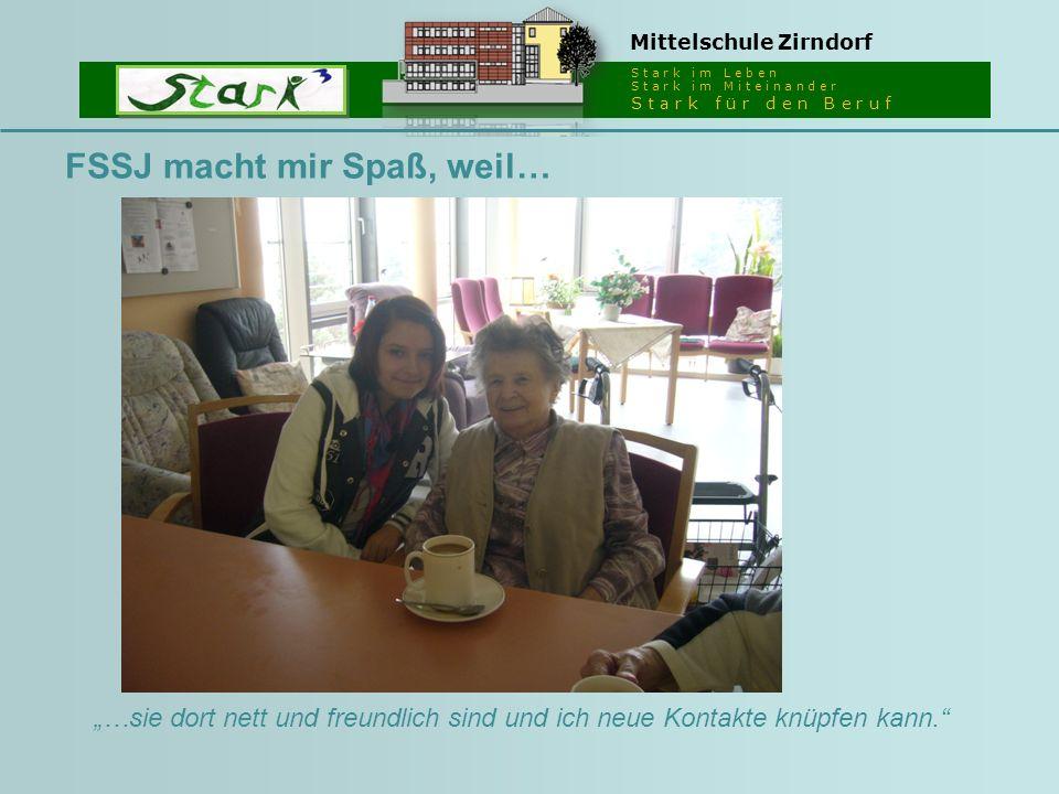 """S t a r k i m L e b e n S t a r k i m M i t e i n a n d e r S t a r k f ü r d e n B e r u f Mittelschule Zirndorf FSSJ macht mir Spaß, weil… """"…sie dor"""