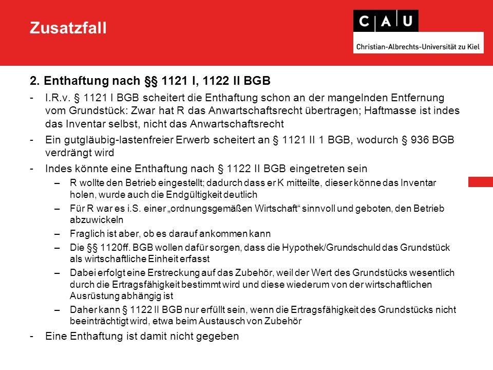 Zusatzfall 2. Enthaftung nach §§ 1121 I, 1122 II BGB -I.R.v.