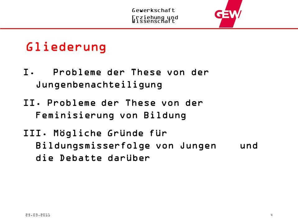 Gewerkschaft Erziehung und Wissenschaft 25.03.20114 Gliederung I.