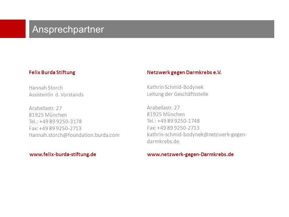 Ansprechpartner Felix Burda Stiftung Hannah Storch Assistentin d. Vorstands Arabellastr. 27 81925 München Tel.: +49 89 9250-3178 Fax: +49 89 9250-2713
