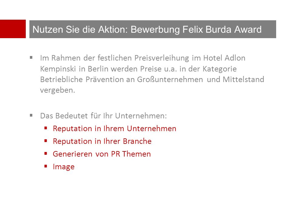 Nutzen Sie die Aktion: Bewerbung Felix Burda Award  Im Rahmen der festlichen Preisverleihung im Hotel Adlon Kempinski in Berlin werden Preise u.a.