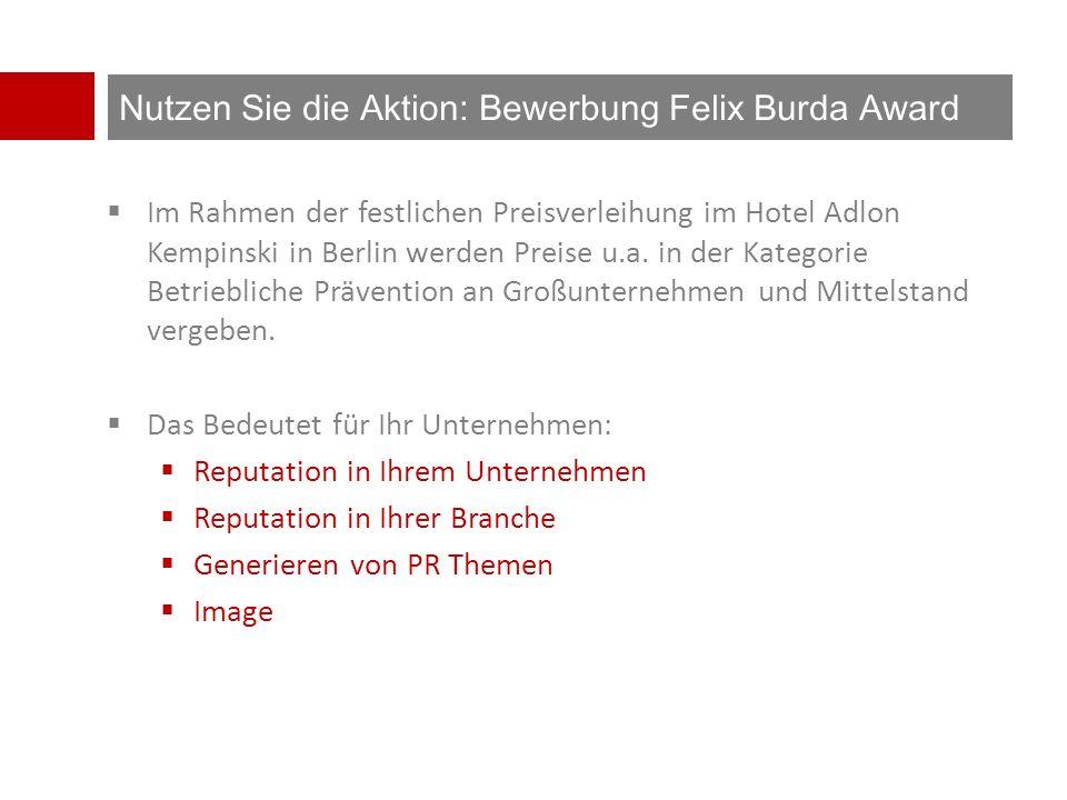 Nutzen Sie die Aktion: Bewerbung Felix Burda Award  Im Rahmen der festlichen Preisverleihung im Hotel Adlon Kempinski in Berlin werden Preise u.a.
