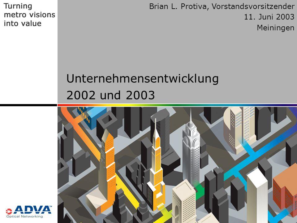 2 © Copyright ADVA Optical Networking 2003 2 Brian L.