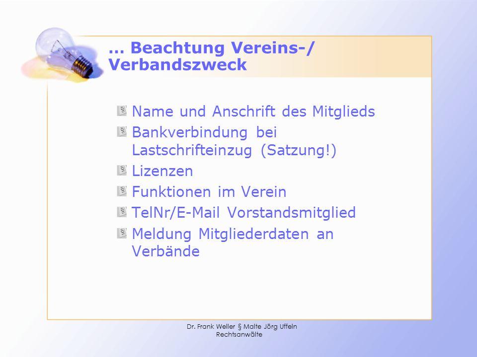 Dr. Frank Weller § Malte Jörg Uffeln Rechtsanwälte … Beachtung Vereins-/ Verbandszweck Name und Anschrift des Mitglieds Bankverbindung bei Lastschrift