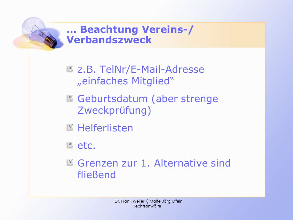 """Dr. Frank Weller § Malte Jörg Uffeln Rechtsanwälte … Beachtung Vereins-/ Verbandszweck z.B. TelNr/E-Mail-Adresse """"einfaches Mitglied"""" Geburtsdatum (ab"""