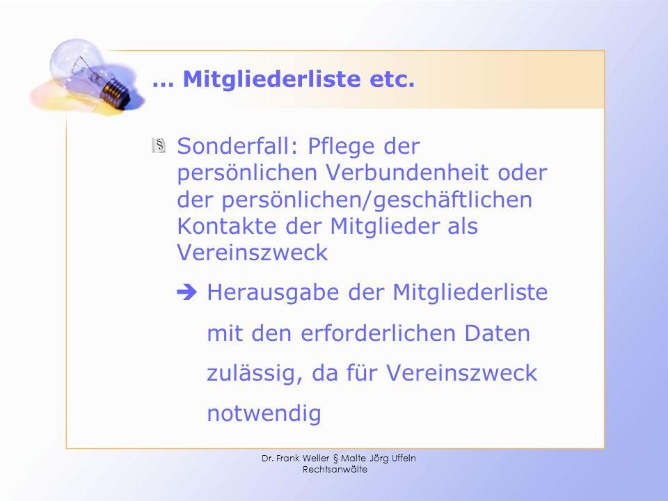 Dr. Frank Weller § Malte Jörg Uffeln Rechtsanwälte … Mitgliederliste etc. Sonderfall: Pflege der persönlichen Verbundenheit oder der persönlichen/gesc