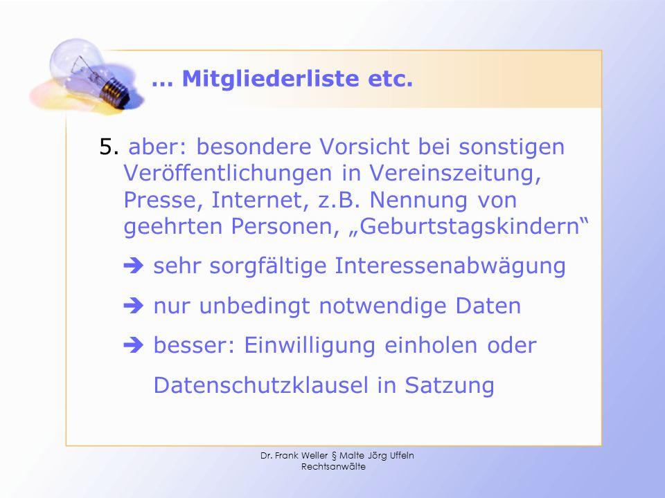 Dr. Frank Weller § Malte Jörg Uffeln Rechtsanwälte … Mitgliederliste etc. 5. aber: besondere Vorsicht bei sonstigen Veröffentlichungen in Vereinszeitu