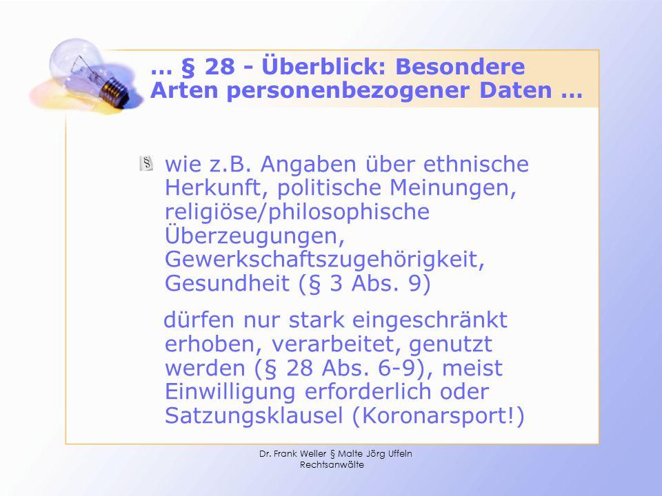 Dr. Frank Weller § Malte Jörg Uffeln Rechtsanwälte … § 28 - Überblick: Besondere Arten personenbezogener Daten … wie z.B. Angaben über ethnische Herku