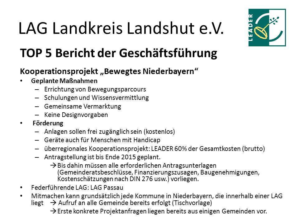 """LAG Landkreis Landshut e.V. TOP 5 Bericht der Geschäftsführung Kooperationsprojekt """"Bewegtes Niederbayern"""" Geplante Maßnahmen – Errichtung von Bewegun"""