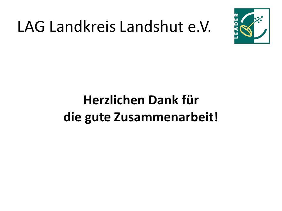 LAG Landkreis Landshut e.V. Herzlichen Dank für die gute Zusammenarbeit!
