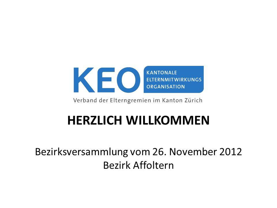 HERZLICH WILLKOMMEN Bezirksversammlung vom 26. November 2012 Bezirk Affoltern