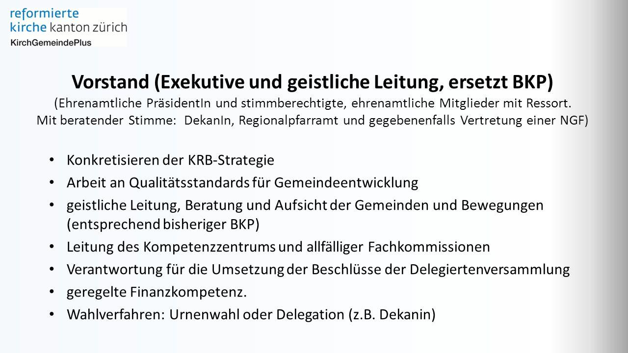 Vorstand (Exekutive und geistliche Leitung, ersetzt BKP) (Ehrenamtliche PräsidentIn und stimmberechtigte, ehrenamtliche Mitglieder mit Ressort.