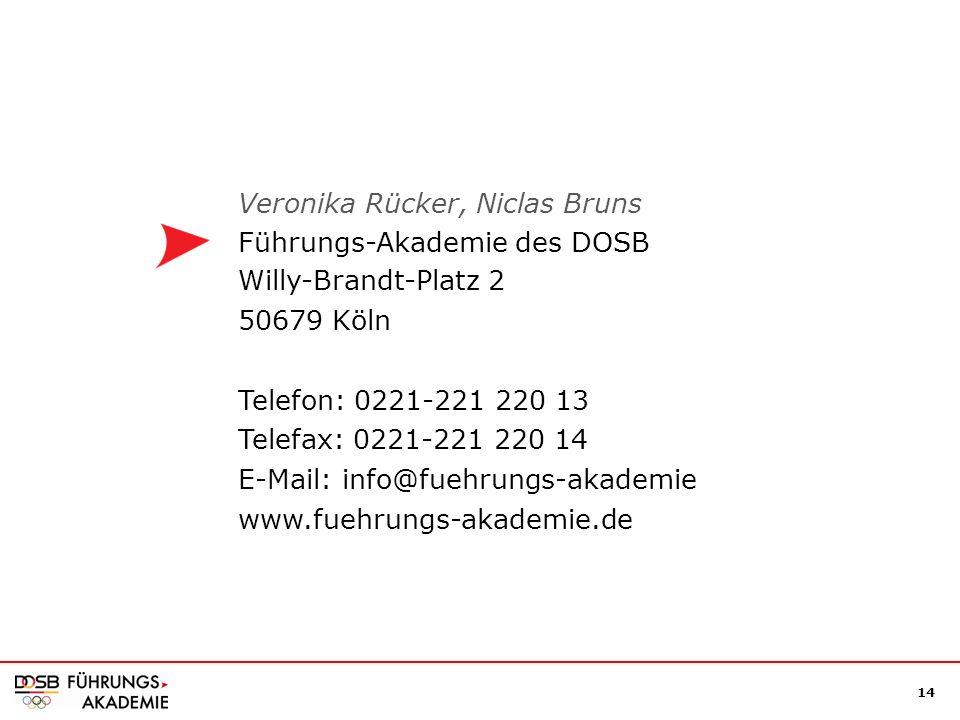 14 Führungs-Akademie des DOSB Willy-Brandt-Platz 2 50679 Köln Telefon: 0221-221 220 13 Telefax: 0221-221 220 14 E-Mail: info@fuehrungs-akademie www.fuehrungs-akademie.de Veronika Rücker, Niclas Bruns