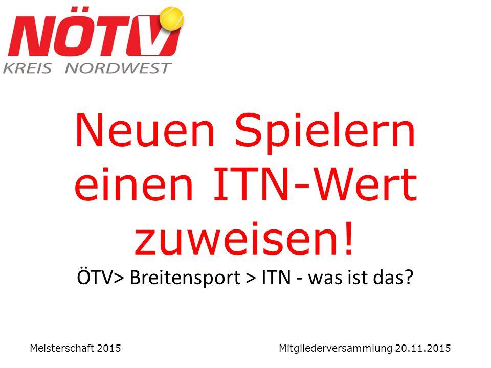 Neuen Spielern einen ITN-Wert zuweisen. ÖTV> Breitensport > ITN - was ist das.
