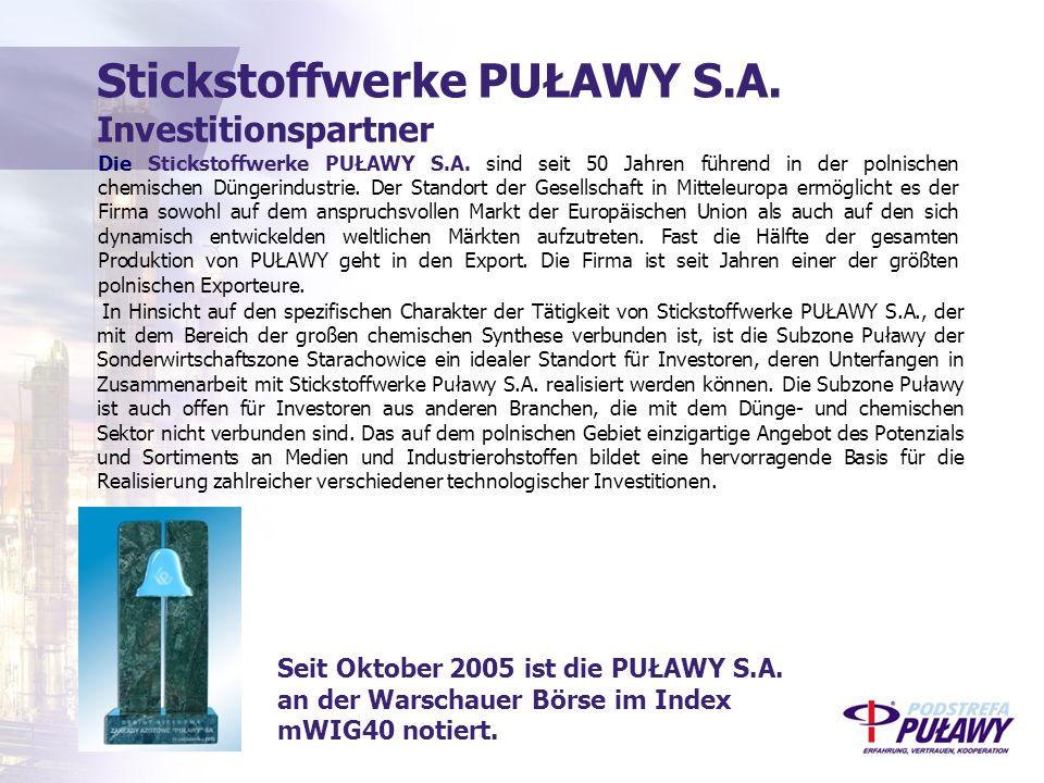 In Hinsicht auf den spezifischen Charakter der Tätigkeit von Stickstoffwerke PUŁAWY S.A., der mit dem Bereich der großen chemischen Synthese verbunden ist, ist die Subzone Puławy der Sonderwirtschaftszone Starachowice ein idealer Standort für Investoren, deren Unterfangen in Zusammenarbeit mit Stickstoffwerke Puławy S.A.
