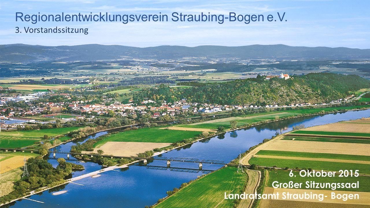 Tagesordnung 6.Oktober 2015 Regionalentwicklungsverein Straubing-Bogen e.