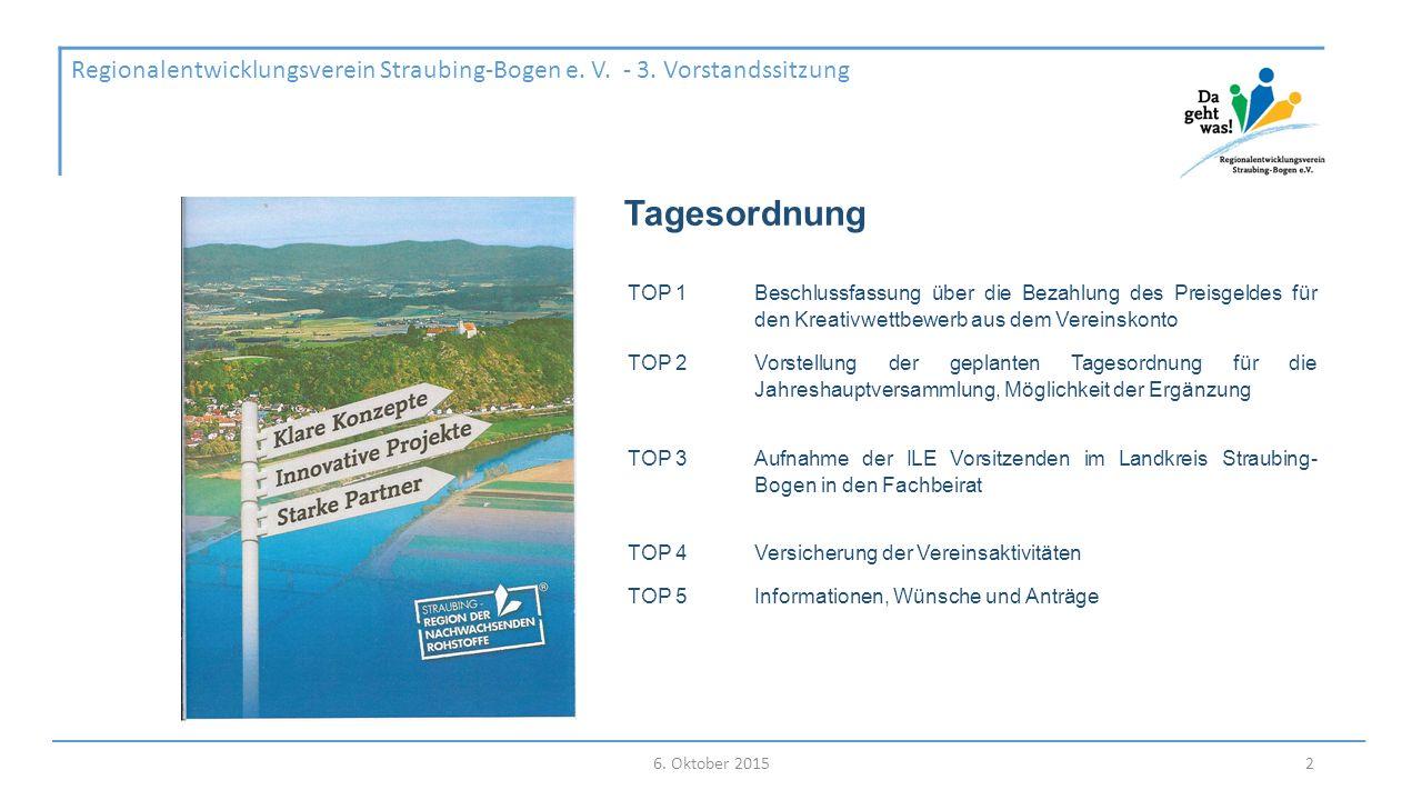 Tagesordnung 6. Oktober 2015 Regionalentwicklungsverein Straubing-Bogen e.