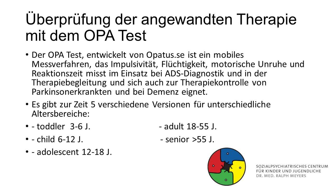 Überprüfung der angewandten Therapie mit dem OPA Test Der OPA Test, entwickelt von Opatus.se ist ein mobiles Messverfahren, das Impulsivität, Flüchtig