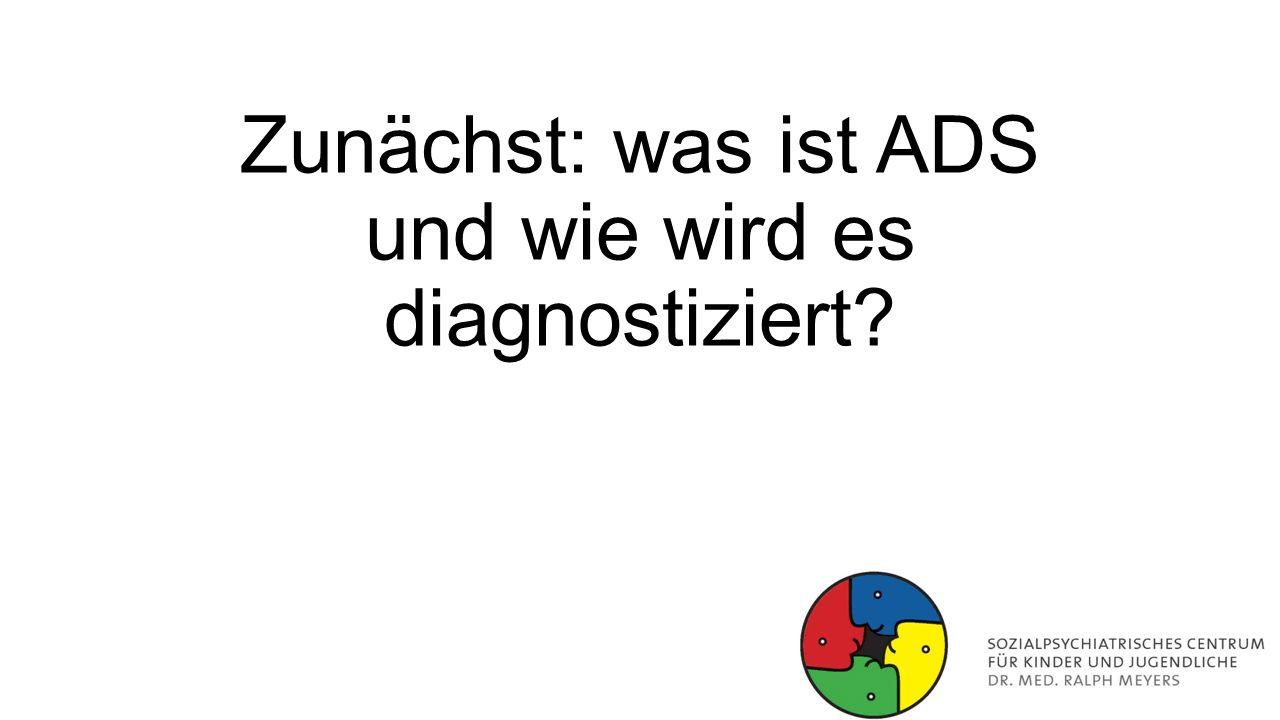 Zunächst: was ist ADS und wie wird es diagnostiziert?