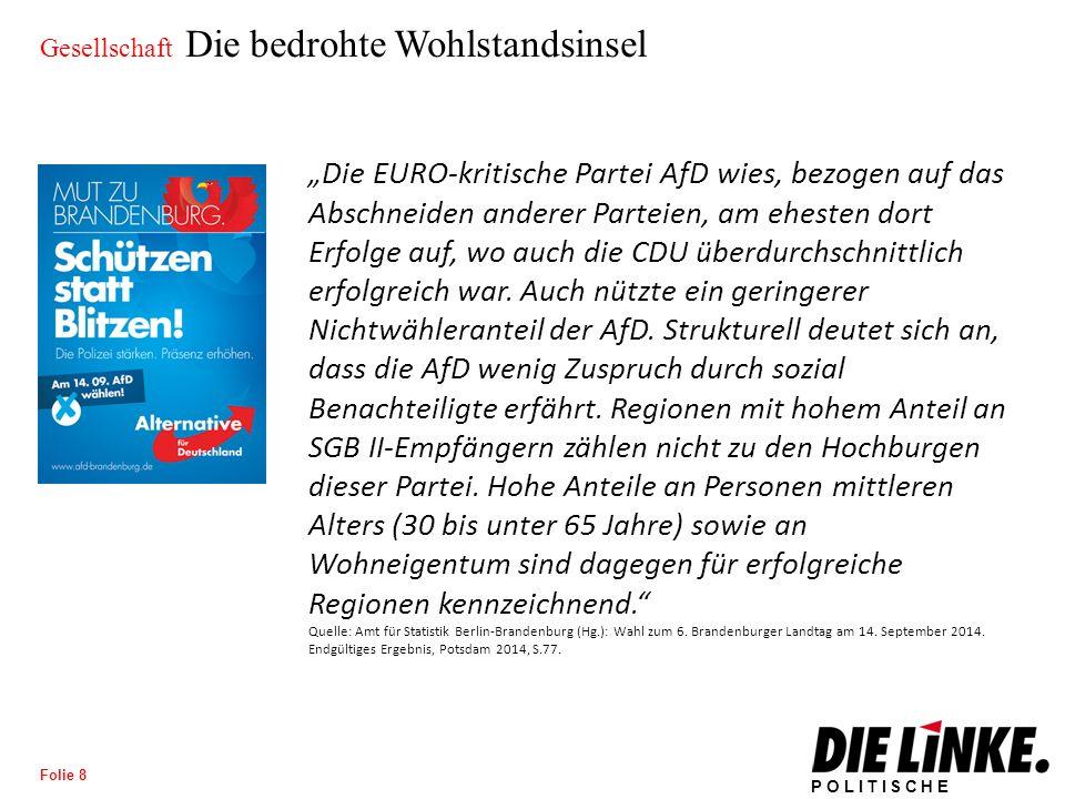 """POLITISCHE BILDUNG Folie 8 Gesellschaft Die bedrohte Wohlstandsinsel """"Die EURO-kritische Partei AfD wies, bezogen auf das Abschneiden anderer Parteien, am ehesten dort Erfolge auf, wo auch die CDU überdurchschnittlich erfolgreich war."""