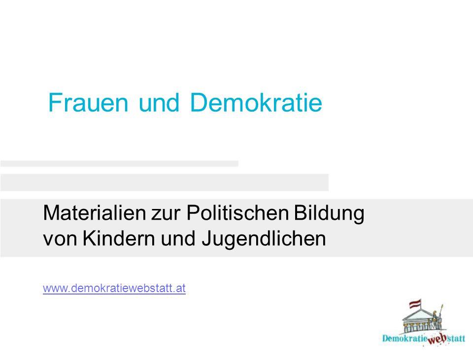 Frauen und Demokratie Materialien zur Politischen Bildung von Kindern und Jugendlichen www.demokratiewebstatt.at