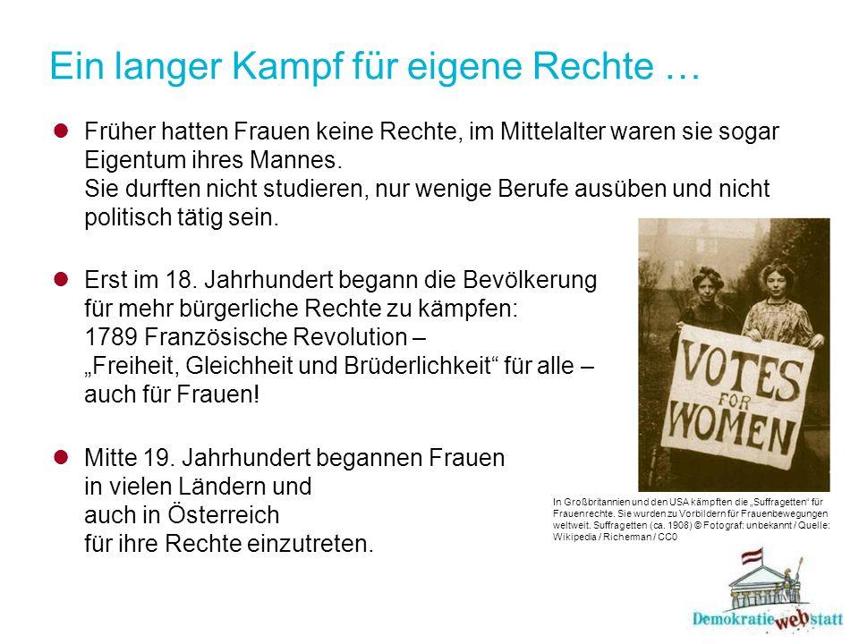 Ziele und erste Erfolge (in Österreich) Ziele der Frauenbewegung Frauen haben ein Recht, arbeiten zu gehen und damit eigenes Geld zu verdienen.