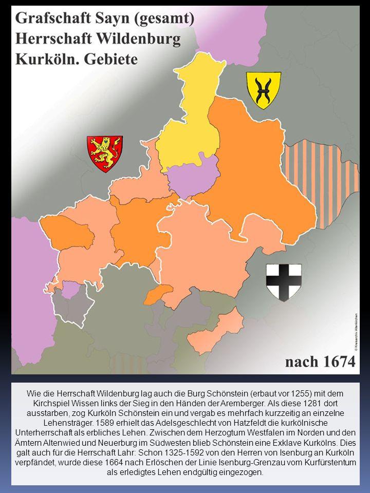 Wie die Herrschaft Wildenburg lag auch die Burg Schönstein (erbaut vor 1255) mit dem Kirchspiel Wissen links der Sieg in den Händen der Aremberger. Al