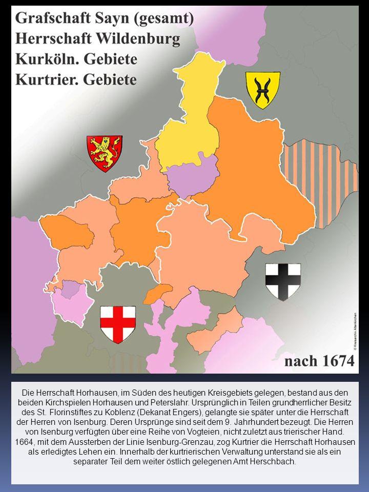 Die Herrschaft Horhausen, im Süden des heutigen Kreisgebiets gelegen, bestand aus den beiden Kirchspielen Horhausen und Peterslahr. Ursprünglich in Te