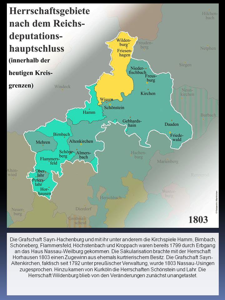 Die Grafschaft Sayn-Hachenburg und mit ihr unter anderem die Kirchspiele Hamm, Birnbach, Schöneberg, Flammersfeld, Höchstenbach und Kroppach waren ber