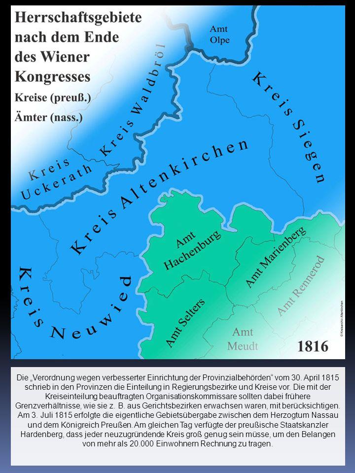 """Die """"Verordnung wegen verbesserter Einrichtung der Provinzialbehörden"""" vom 30. April 1815 schrieb in den Provinzen die Einteilung in Regierungsbezirke"""