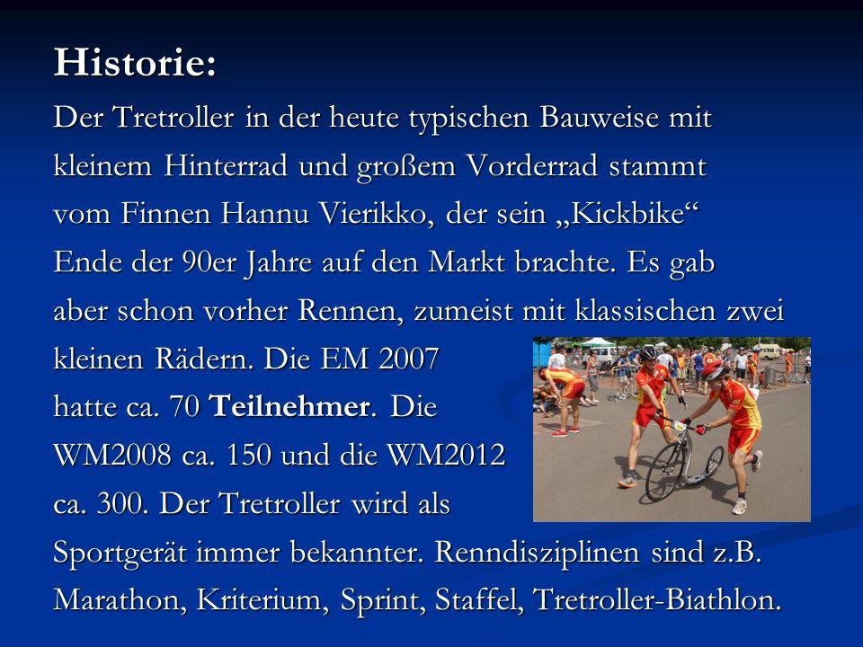 """Historie: Der Tretroller in der heute typischen Bauweise mit kleinem Hinterrad und großem Vorderrad stammt vom Finnen Hannu Vierikko, der sein """"Kickbike Ende der 90er Jahre auf den Markt brachte."""