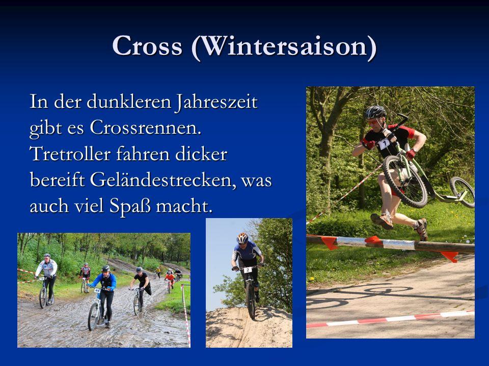 Cross (Wintersaison) In der dunkleren Jahreszeit gibt es Crossrennen.