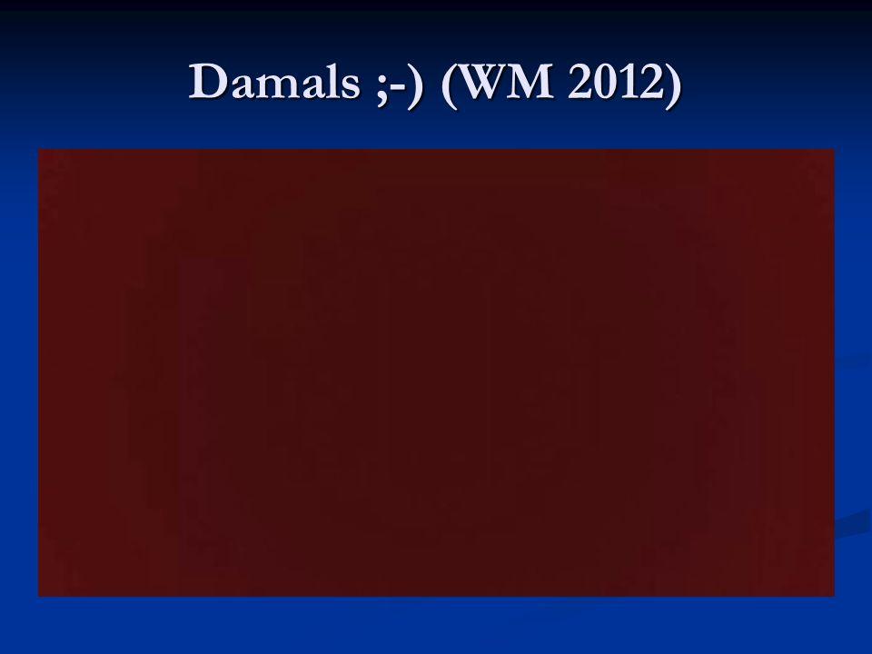 Damals ;-) (WM 2012)