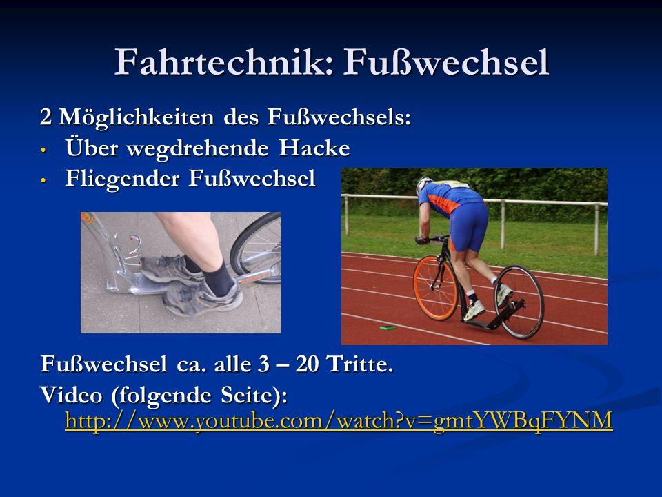 Fahrtechnik: Fußwechsel 2 Möglichkeiten des Fußwechsels: Über wegdrehende Hacke Über wegdrehende Hacke Fliegender Fußwechsel Fliegender Fußwechsel Fußwechsel ca.