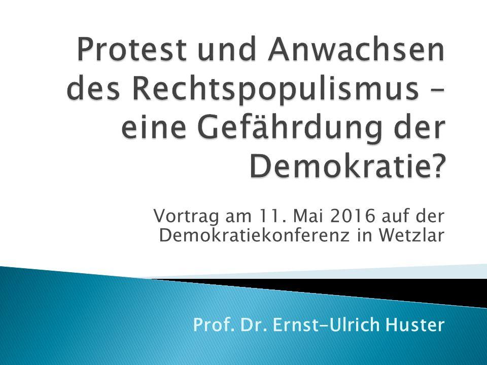 Vortrag am 11. Mai 2016 auf der Demokratiekonferenz in Wetzlar Prof. Dr. Ernst-Ulrich Huster